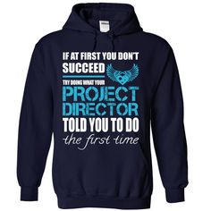 Awesome Tee For Project Director T-Shirts, Hoodies. ADD TO CART ==► https://www.sunfrog.com/LifeStyle/Awesome-Tee-For-Project-Director-2120-NavyBlue-Hoodie.html?id=41382