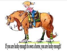 Horse Cartoon of the Day: If you are lucky enough to own a horse, you are lucky…