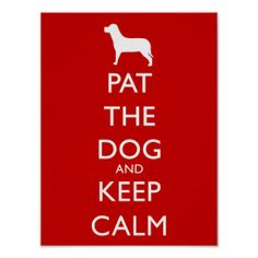 Pat the dog and keep calm posters
