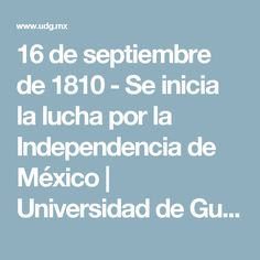16 de septiembre de 1810 - Se inicia la lucha por la Independencia de México | Universidad de Guadalajara