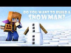 Do u wana build a snowman? NO.▶ Do You Want to Build a Snowman? (Minecraft Animation) - YouTube