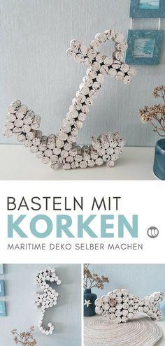 Basteln Mit Korken: Maritime Anker Deko Selbstgemacht. So Einfach Und  Schnell Können Sie Ihrer