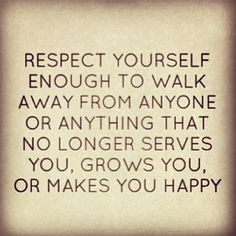 Nothing wrong with walking away. Others may try to make you feel bad, but it's not!! Put you first!!