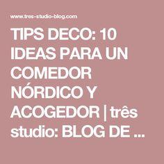 TIPS DECO: 10 IDEAS PARA UN COMEDOR NÓRDICO  Y ACOGEDOR   três studio: BLOG DE DECORACIÓN + INTERIORISMO + PROYECTOS ONLINE