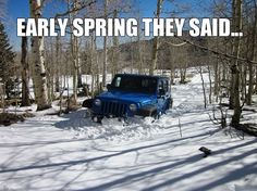 WWW.MORRIS4X4CENTER.COM ,a wet and snowy spring  just means fun if you drive a jeep