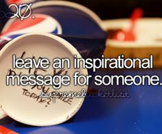 leave an inspirational message for someone || bucket list || before i die
