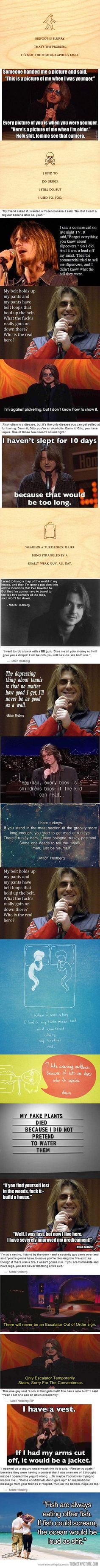Mitch Hedberg was simply brilliant…