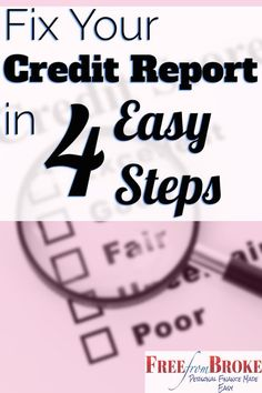 Fix your credit report in four easy steps. Credit, Credit Scores, Credit Repair #credit #creditscore