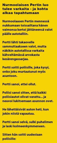 VITSIT: Nurmoolaisen Pertin luo tulee varkaita ja kohta alkaa tapahtumaan - Kohokohta.com Funny, Weird, Humor, Funny Parenting, Hilarious, Fun
