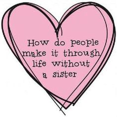 (Images) 16 Special Sister Quotes. | Famous Quotes | Love Quotes | Inspirational Quotes | QuotesNSmiles.com