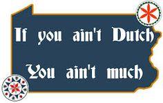 If you ain't Dutch ...
