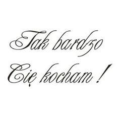 TAK BARDZO CIĘ KOCHAM Cool Photos, Sad, Love, Poland, Tattoos, Pictures, Polish, Amor, Tatuajes