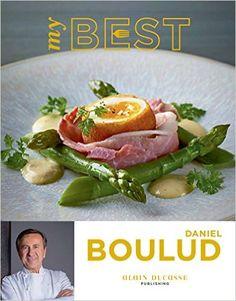 My Best: Daniel Boulud: Daniel Boulud, Thomas Schauer: 9782841237258: Amazon.com: Books