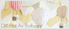 Hot Air balloon tutorial...cute for a kid's room or baby shower (as she did here).  I might have to try this!