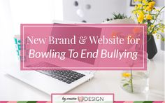 New Brand & Website For Bowling To End Bullying