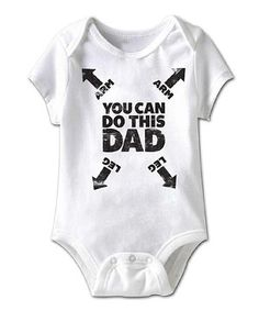 White \'You Can Do This Dad\' Bodysuit - Infant | zulily