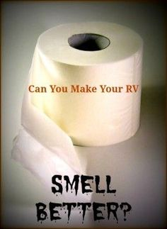 How to Make Your RV's Black Water Tank Smell Better