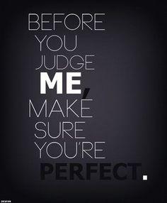 わたしを批判するなら、 自分のことを完璧にしてからにして
