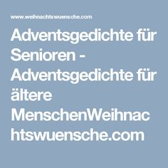 Adventsgedichte für Senioren - Adventsgedichte für ältere MenschenWeihnachtswuensche.com