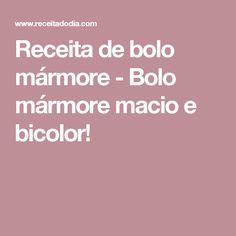 Receita de bolo mármore - Bolo mármore macio e bicolor!