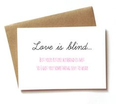 78355984491b Funny Engagement Card for bride to be. Lingerie Party. Bridal Shower card.  Bachelorette Party card. Love is Blind