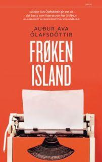 "Rose-Maries litteratur- og filmblogg: Audur Ava Ólafsdóttir: ""Frøken Island"" Rose Marie, Ava, Island, Islands"