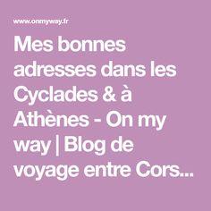 Mes bonnes adresses dans les Cyclades & à Athènes - On my way | Blog de voyage entre Corse & bouts du monde