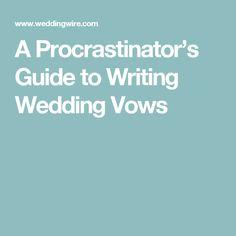 A Procrastinator's Guide to Writing Wedding Vows                              …