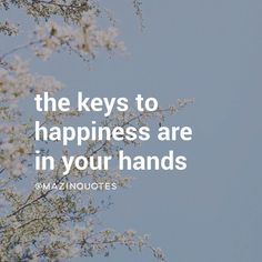 """• The keys to happiness are in your hands • Picture : @helloemilie"" Photo taken by @mazinquotes on Instagram, pinned via the InstaPin iOS App! http://www.instapinapp.com (03/14/2015)"