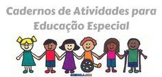 Baixe Cadernos de atividades para Educação Especial