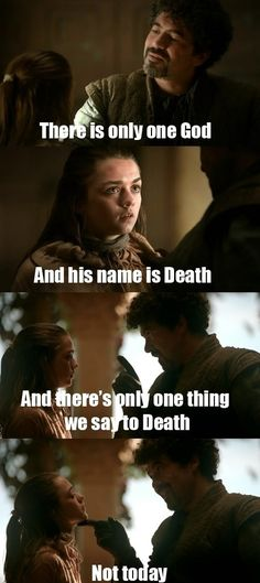 Epic quote - Game of Thrones. There is only one God! #gameofthrones #god #death