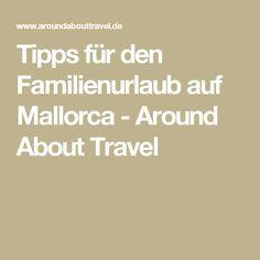 Tipps für den Familienurlaub auf Mallorca - Around About Travel