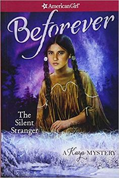 The Silent Stranger: A Kaya Mystery (American Girl Beforever Mysteries) by Janet Shaw 1609589157 9781609589158