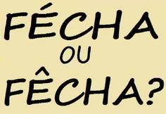 """VOCÊ FALA """"FÉCHE"""" A PORTA OU """"FÊCHE"""" A PORTA? São Paulo, conhecida pela pronúncia fechada das vogais, guarda um... gramaticaequestoesvernaculas.blogspot.com"""