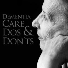 Dementia Care Dos & Donts: Dealing with Dementia Behavior Problems