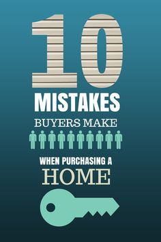 10 Mistakes Buyers Make When Purchasing a Home www.shawnastringer.com #propertiesforsaleinOdessa #homebuyers
