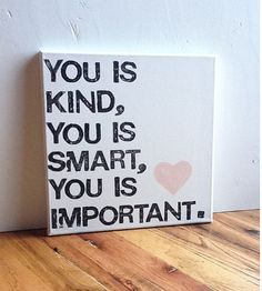 12X12 Canvas Sign  You Is Kind You Is Smart You by EpiphanysCorner, $25.00, #The Help, #quotes, #Mother's Day