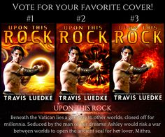 Cover art poll for UPON THIS ROCK, new dark fantasy and paranormal romantic thriller from New York Times bestselling author Travis Luedke. Paranormal Romance, Another World, Dark Fantasy, Nightlife, Ny Times, Bestselling Author, Cover Art, Thriller, Novels