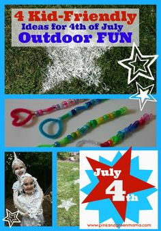 Pink and Green Mama: 4 Kid-Friendly Outdoor Activities for the 4th of July!
