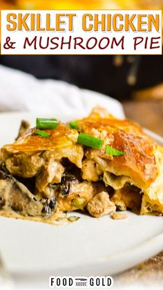 This easy skillet chicken and mushroom pie is made in one pan to make cleanup easier! Serve it for dinner as the ultimate comfort food filled with family favorites! Chicken and mushroom pie is a British dish that is served in pubs or fish and chips restaurants. It is so popular that it is even stocked in supermarkets. Typically it is made with a full bottom and top crust to get the appearance of a pie. | @foodabovegold #fallcomfortfood #fallskilletdinnerrecipe #chickenskilletdinner Skillet Chicken, Baked Chicken, Chicken Recipes, Chips Restaurant, Chicken And Mushroom Pie, British Dishes, Stuffed Mushrooms, Stuffed Peppers, Easy Family Meals