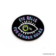 Eye Rolls for Gender Rolls Lapel Pin by Band of Weirdos