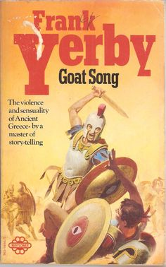 Frank Yerby. Goat Song.
