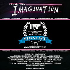 The INTERNATIONAL FAMILY FILM FESTIVAL has selected FORCE-FULL IMAGINATION as a Finalist in the Mixed Media Short Film Category!  Many thanks to IFFF for this incredible honor and congratulations to the cast and crew for making FORCE-FULL IMAGINATION a success!   Check it out at: www.iffilmfest.org   Follow Force-Full Imagination:   Facebook:  www.facebook.com/forcefullimagination   Twitter:  https://twitter.com/ForceFullImovie YouTube:    www.youtube.com/channel/UC4CvSzsGqwrbN901EbAWzOg
