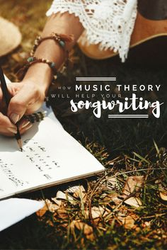 How Music Theory Will Help Your Songwriting | Modern Songstress Blog
