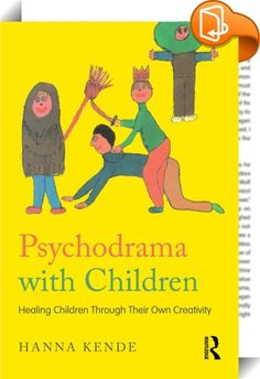 Psychodrama with Children    :  In this book, Hanna Kende uses her wealth of experience to explain how psychodrama can allow psychotherapists to fundamentally change their relationships with children presenting with psychosocial, mental, or behavioral problems. Based on Kende's extensive and wide-ranging knowledge, Psychodrama with Children explores the origins and roots of psychodrama, and uses detailed case studies to show how psychodramatists can encourage groups of children to draw...