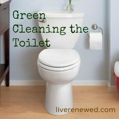 How to deep clean the toilet without harsh chemicals at LiveRenewed.com