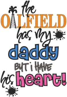 bfa75d09 Items similar to The Oilfield has my daddy but I have his heart embroidered  shirt/onesie on Etsy