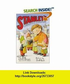 Flat Stanley (6  Collection Flat Stanley; Stanleys Christmas Adventure; Invisible Stanley; Stanley in Space; Stanley, Flat Again! Stanley and the Magic Lamp) (9780545050944) Jeff Brown, Scott Nash , ISBN-10: 0545050944  , ISBN-13: 978-0545050944 , ASIN: B000M0T3UQ , tutorials , pdf , ebook , torrent , downloads , rapidshare , filesonic , hotfile , megaupload , fileserve