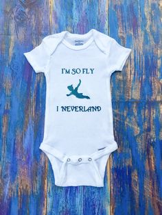 I'm So Fly I Neverland Onesie by ChristlesCreations on Etsy