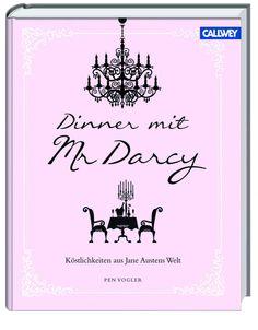 Schwärmerei und Kochvergnügen: Kochen mit Mr. Darcy